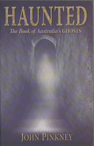 Haunted - The book of Australia's Ghosts
